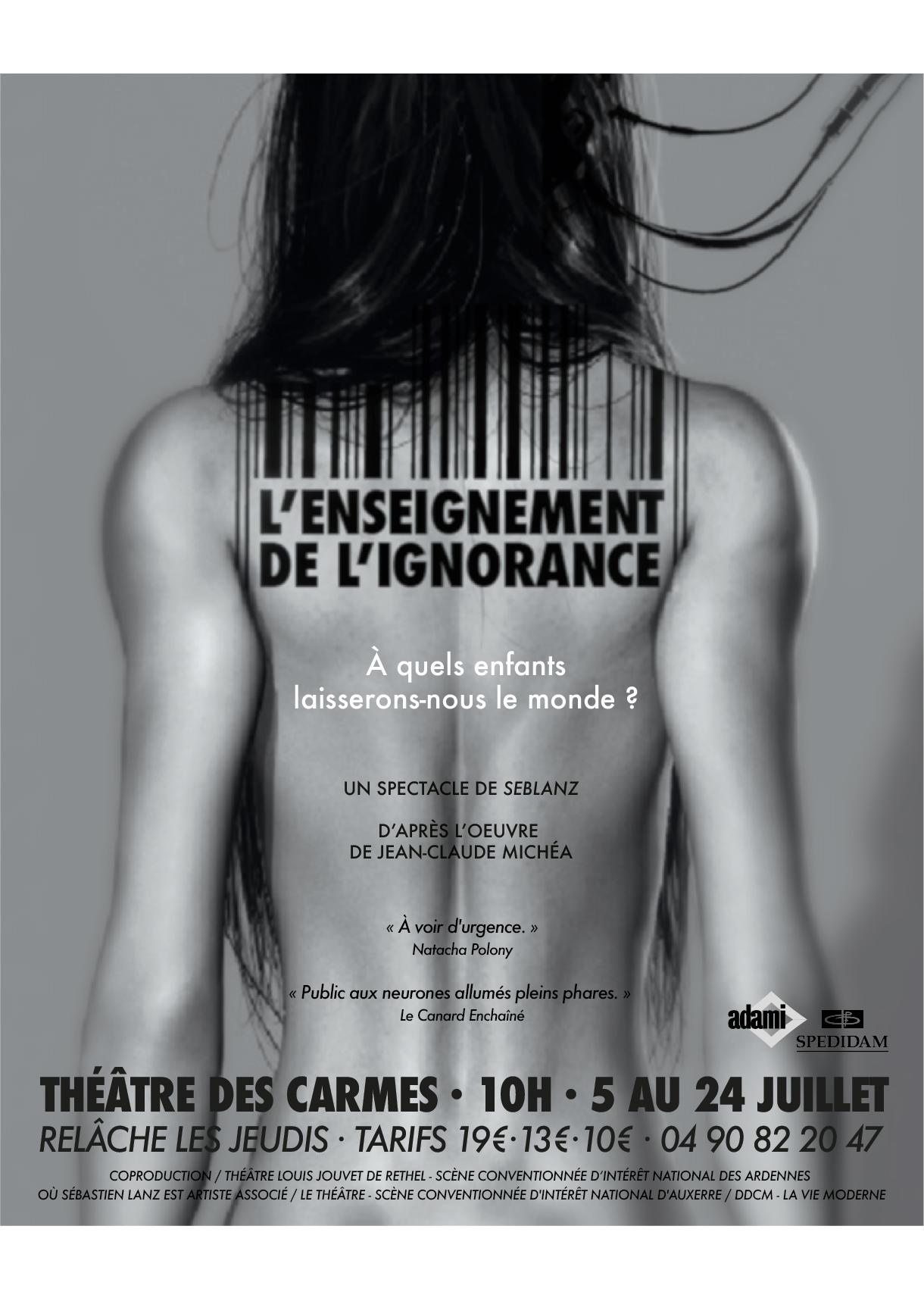 L'ENSEIGNEMENT DE L'IGNORANCE  – Théâtre des Carmes Avignon – 10h – Relâches les 11 et 18 juillet