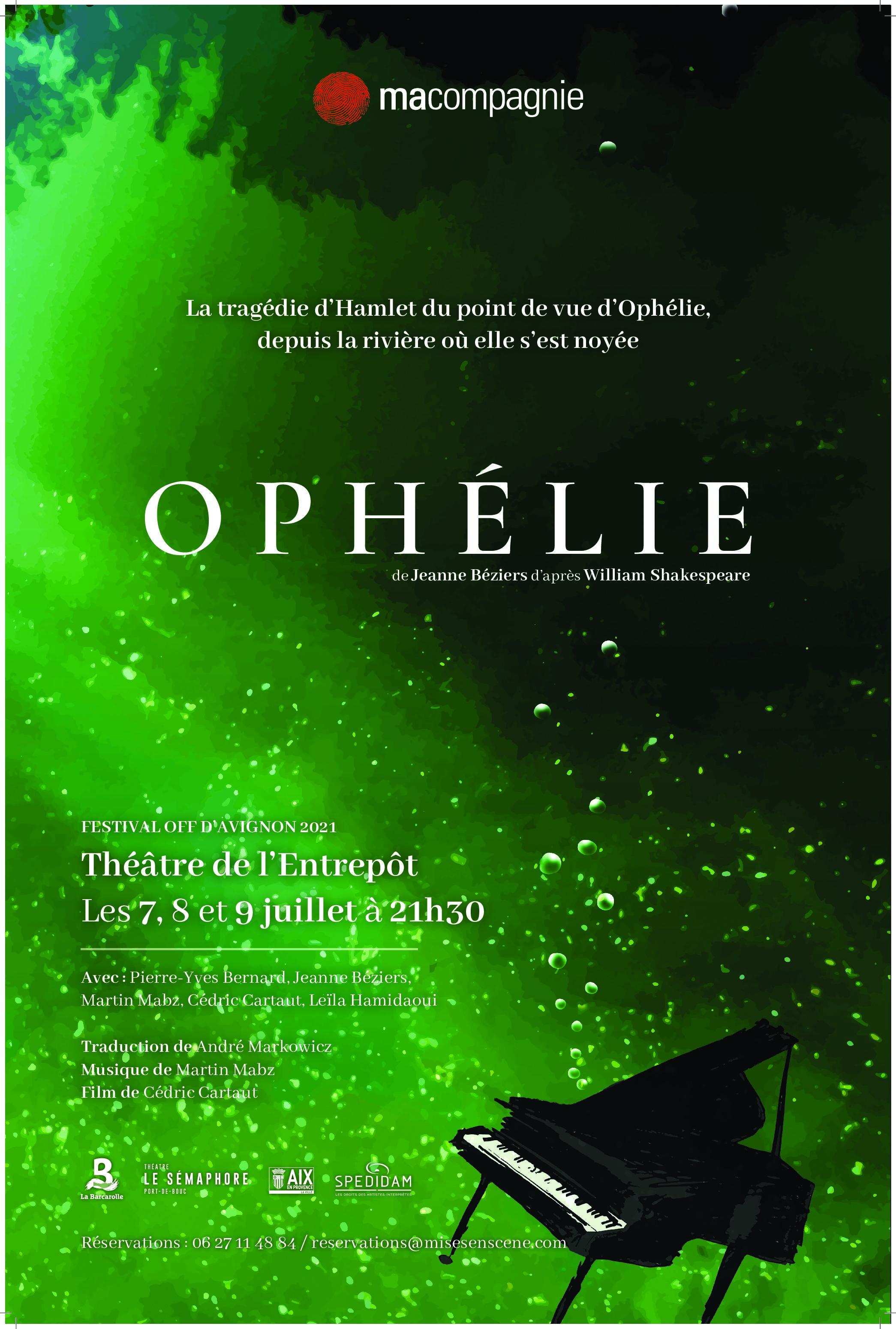 OPHELIE Théâtre de l'Entrepot // Avignon. 21 // Diffusion