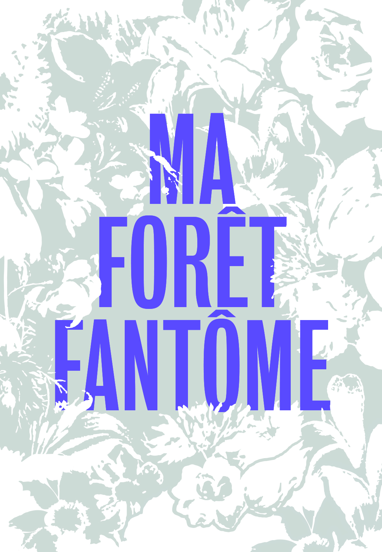 MA FORET FANTOME